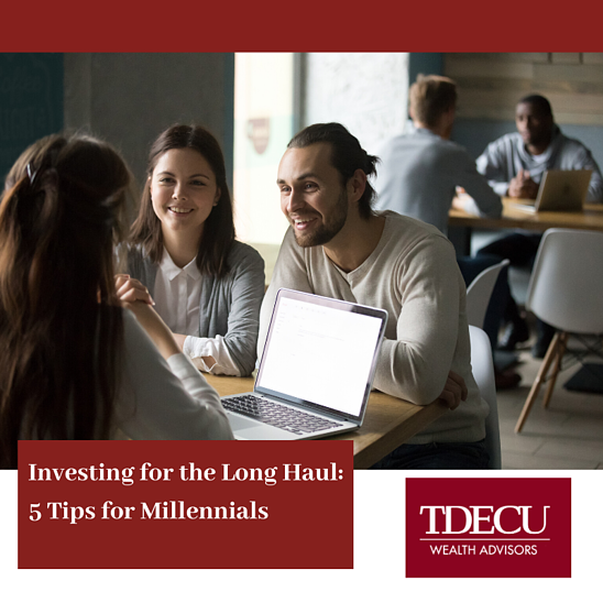 TDECU - Investing for the Long Haul_ 5 Tips for Millennials