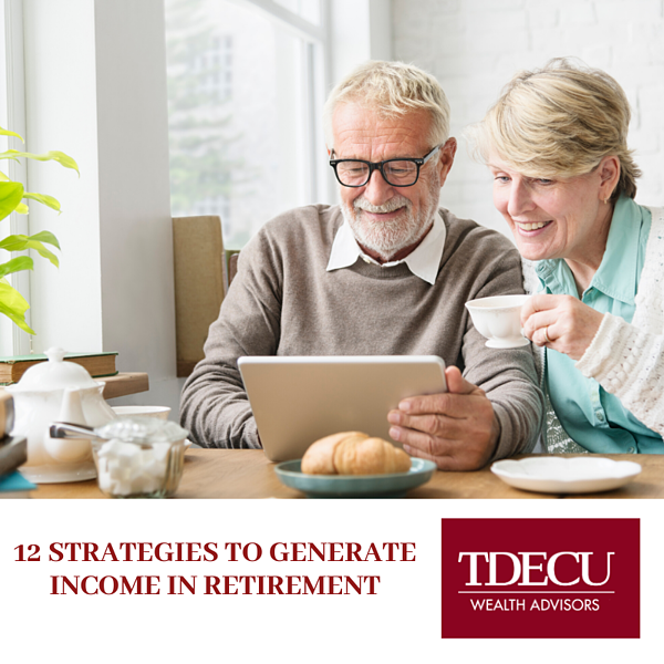 TDECU- 12 Strategies to Generate Income in Retirement